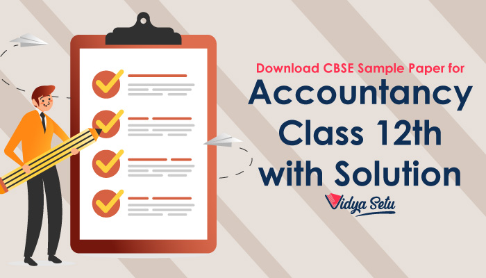 Download CBSE Sample Paper for Accountancy Class 12